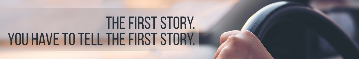 The First Story, You Have to Tell the First Story (driving)