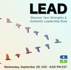 LEAD: Discover Your Strengths & Authentic Leadership Style